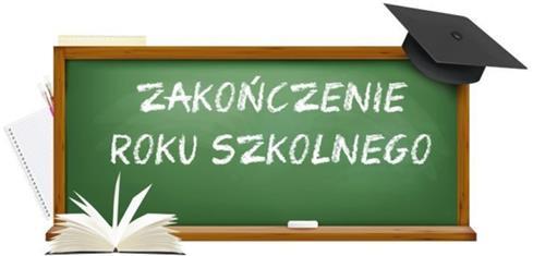 tablica z napisem zakonczenie roku szkolnego